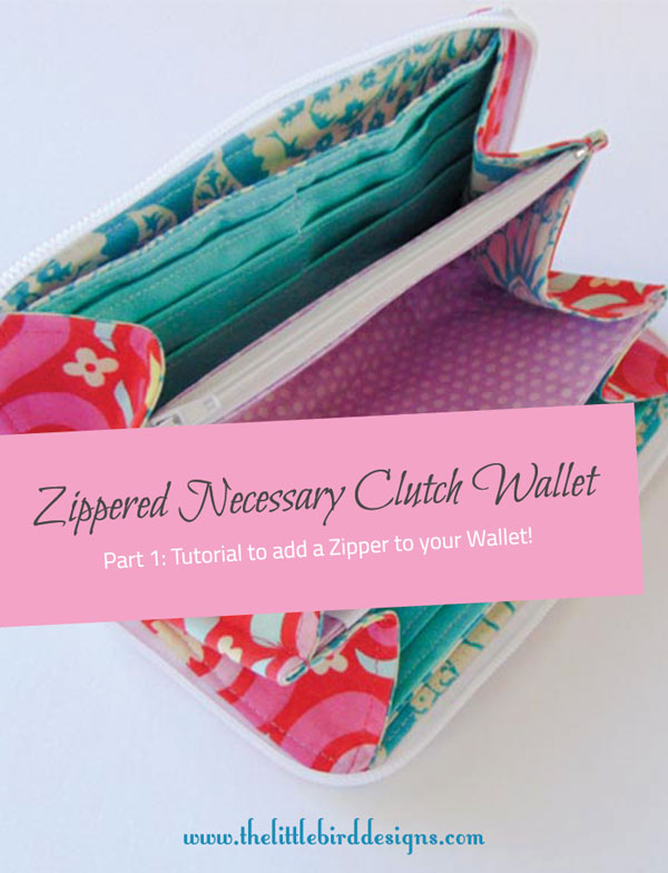 Zippered Necessary Clutch Wallet Tutorial: Part 1 — The Little .