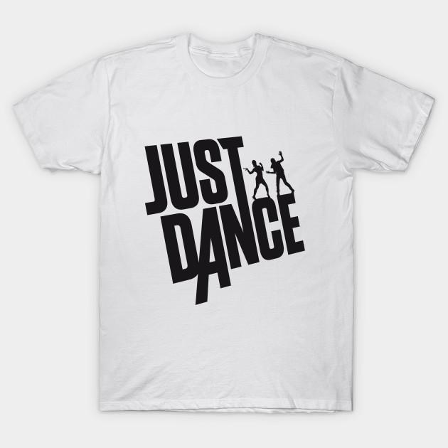 Just Dance - Just Dance - T-Shirt | TeePubl