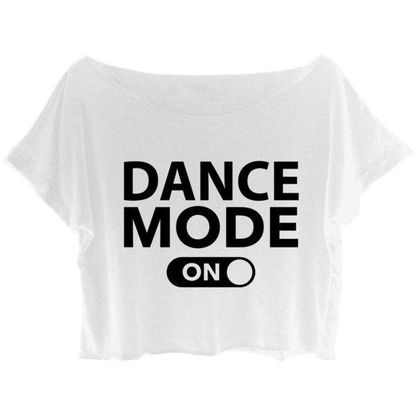 ASA Women's Crop Top Dance T-shirt Quote Dance Mode On Shirt .