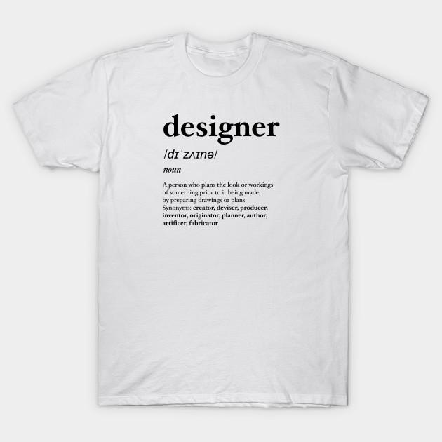 definition of designer - Definition Of Designer - T-Shirt | TeePubl