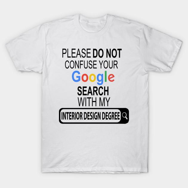 Interior Designer Degree - Interior Designer - T-Shirt | TeePubl