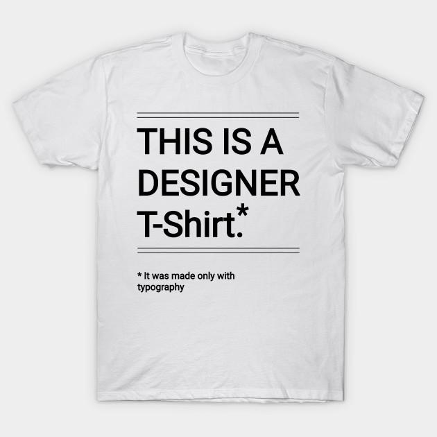 Funny Designer - Funny Designer - T-Shirt | TeePubl