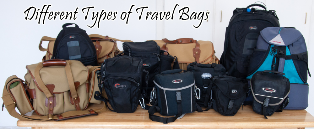 Different Types of Travel Bags You May Choose From .