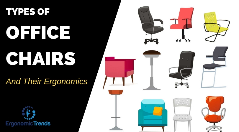 Different Types of Office Chairs and their Ergonomics Explained .